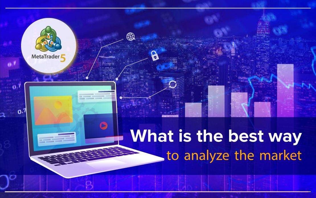 What is the best way to analyze the market?