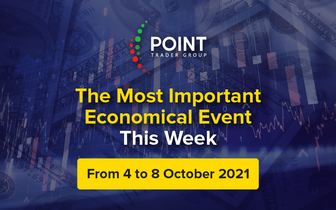 The most important Economic events this week from the 4th to the 8th of October 2021